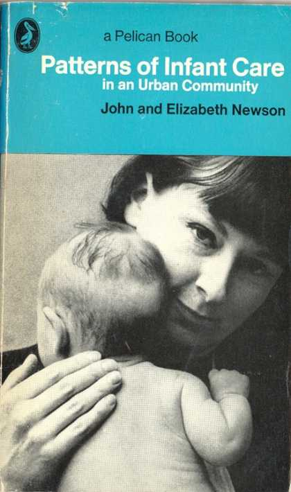 Pelican Books - 1972: Patterns of Infant Care (John and Elizabeth Newson)