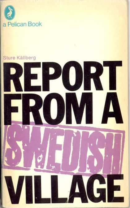Pelican Books - 1972: Report from a Swedish village (Sture Kallberg)