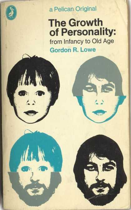 Pelican Books - 1972: The Growth of Personality (Gordon R.Lowe)