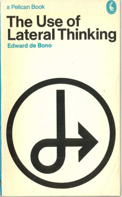Pelican Books - 1972: The Use of Lateral Thinking (Edward de Bono)