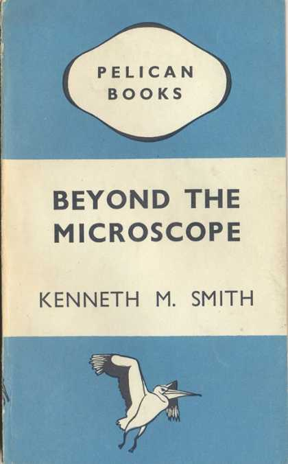 Pelican Books - 1945: Beyond the Microscope (Kenneth M.Smith)