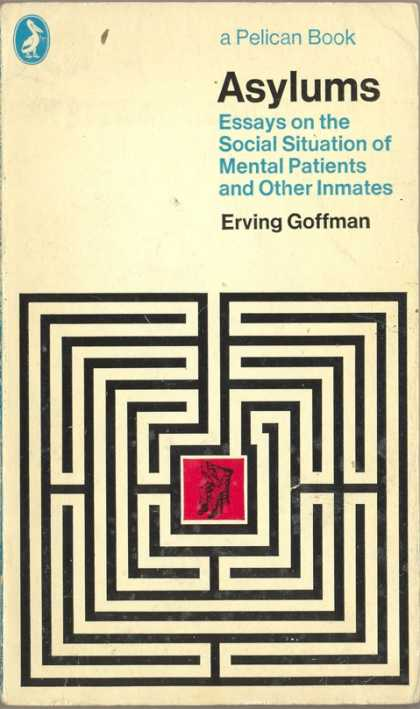 Pelican Books - 1973: Asylums (Erving Goffman)