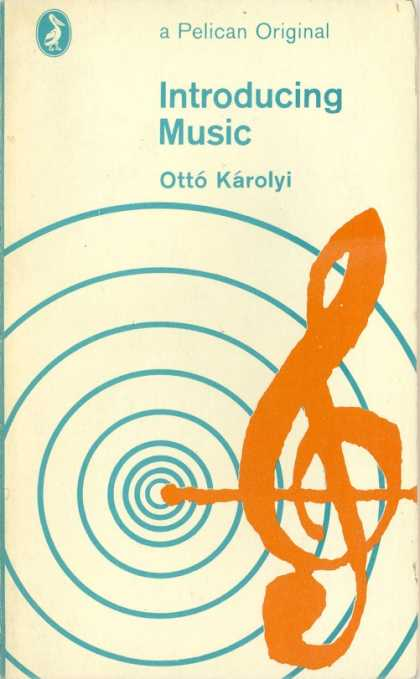 Pelican Books - 1973: Introducing Music (Otto Karolyi)