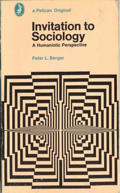 Pelican Books - 1973: Invitation to Sociology (Peter L.Berger)