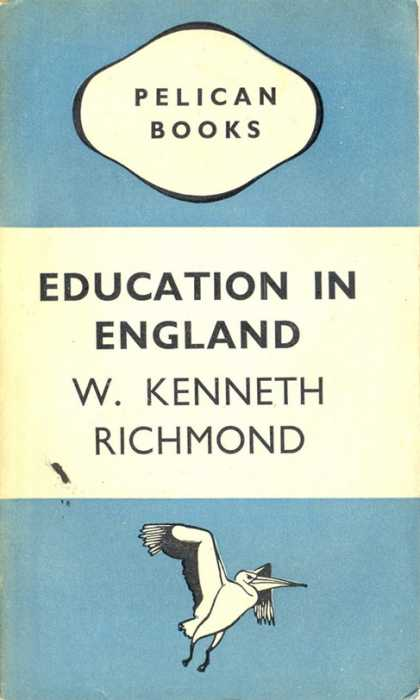 Pelican Books - 1945: Education in England (W.Kenneth Richmond)