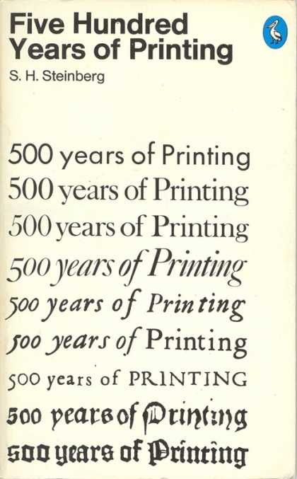 Pelican Books - 1974: Five Hundred Years of Printing (S.H.Steinberg)