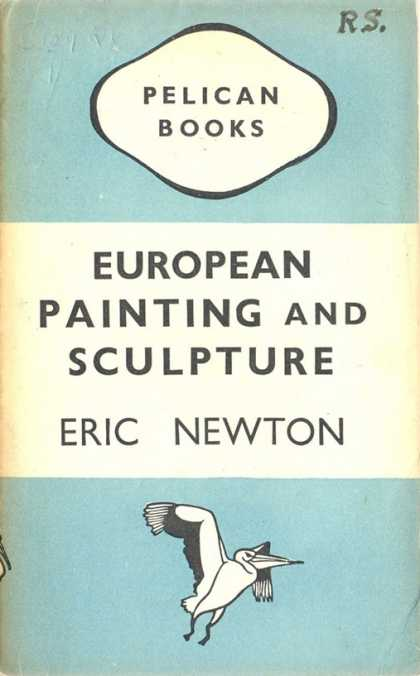 Pelican Books - 1945: European Painting and Sculpture (Eric Newton)