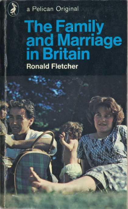 Pelican Books - 1975: The Family and Marriage in Britain (Ronald Fletcher)