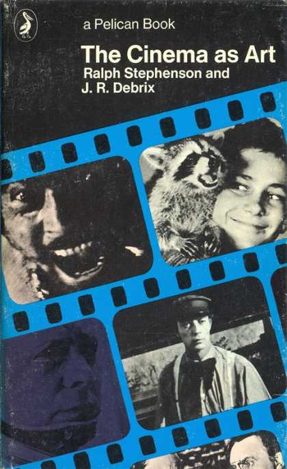 Pelican Books - 1976: The Cinema as Art (Stephenson and Debrix)