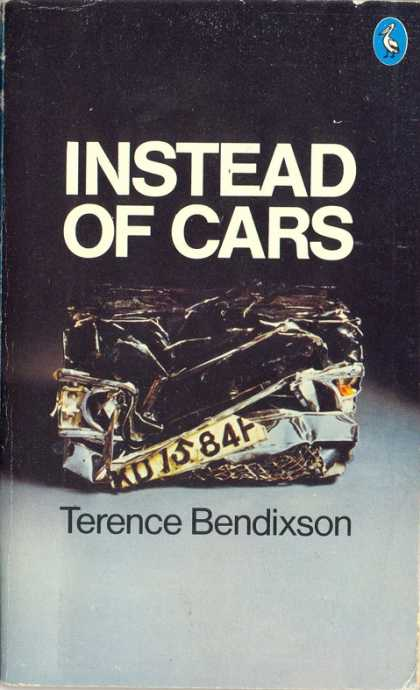 Pelican Books - 1977: Instead of Cars (Terence Bendixson)