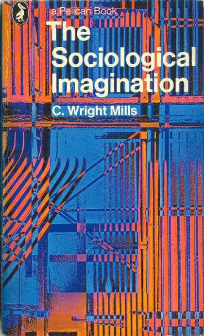 Pelican Books - 1977: The Sociological Imagination (C.Wright Mills)