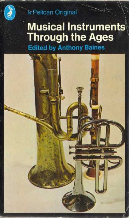 Pelican Books - 1978: Musical Instruments through the ages (Anthony Baines)