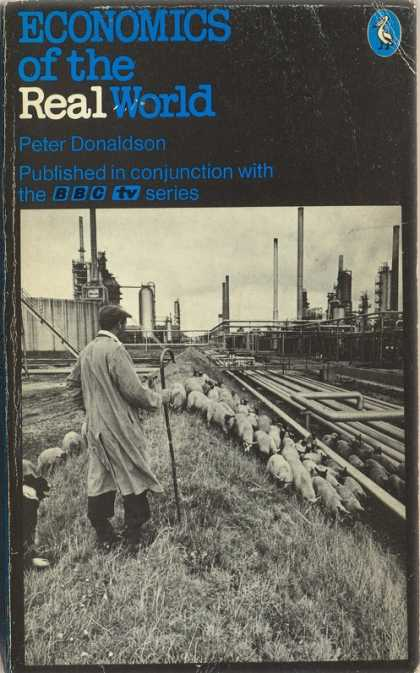 Pelican Books - 1979: Economics of the Real World (Peter Donaldson)
