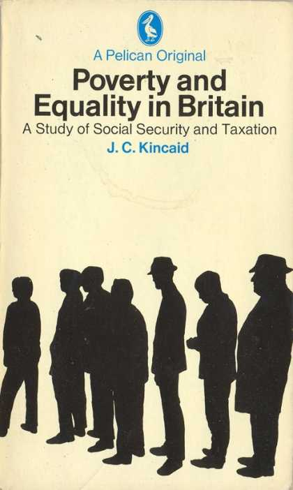 Pelican Books - 1979: Poverty and Equality in Britain Today (J.C.Kincaid)