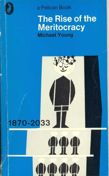 Pelican Books - 1979: The Rise of the Meritocracy (Michael Young)
