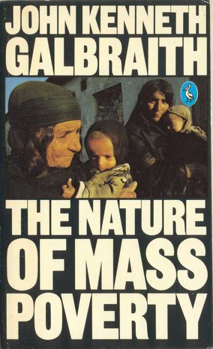 Pelican Books - 1980: The Nature of Mass Poverty (John Kenneth Galbraith)