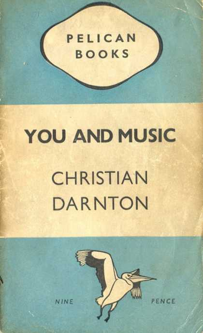 Pelican Books - 1945: You and Music (Christian Darnton)