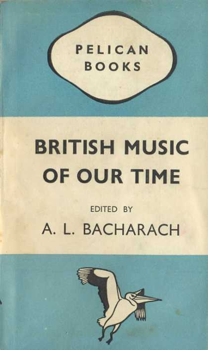 Pelican Books - 1946: British Music of our Time (A.L.Bacharach)