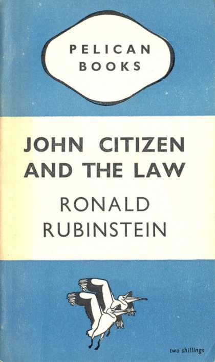 Pelican Books - 1947: John Citizen and the Law (Ronald Rubinstein)