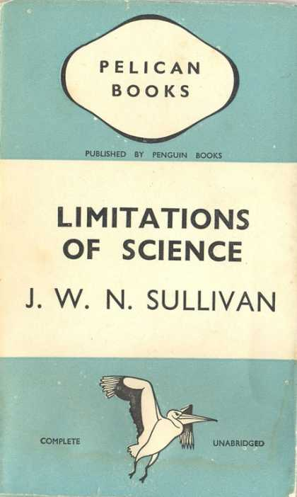 Pelican Books - 1938: Limitations of Science (J.W.N.Sullivan)