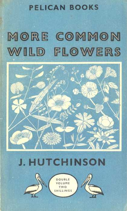 Pelican Books - 1948: More Common Wild Flowers (John Hutchinson)