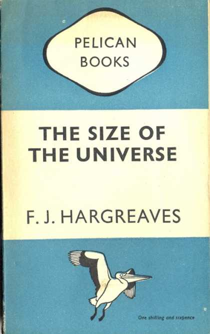 Pelican Books - 1948: The Size of the Universe (F.J.Hargreaves)