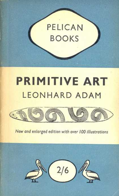 Pelican Books - 1949: Primitive Art (Leonhard Adam)