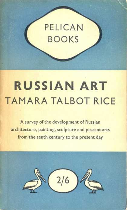 Pelican Books - 1949: Russian Art (Tamara Talbot Rice)