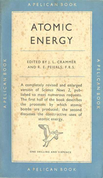 Pelican Books - 1950: Atomic Energy (Crammer and Peierls)