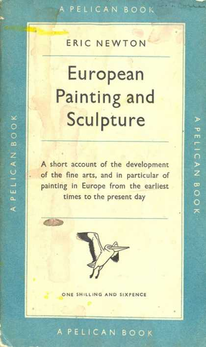 Pelican Books - 1950: European Painting and Sculpture (Eric Newton)