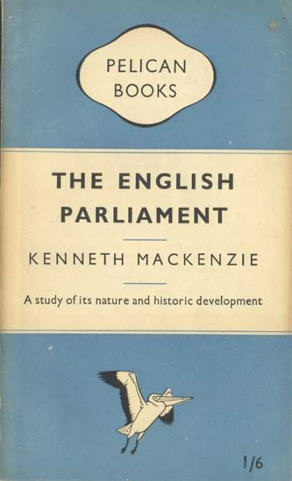 Pelican Books - 1950: The English Parliament (Kenneth Mackenzie)