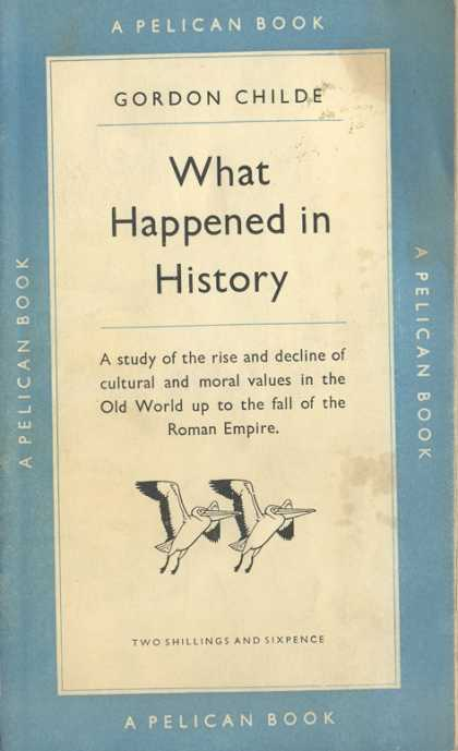 Pelican Books - 1950: What Happened in History (Gordon Childe)