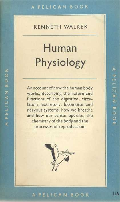 Pelican Books - 1951: Human Physiology (Kenneth Walker)