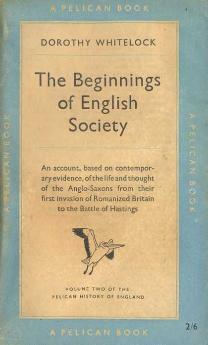 Pelican Books - 1952: The Beginnings of English Society (Dorothy Whitelock)