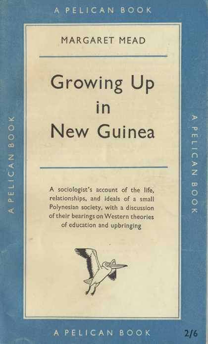 Pelican Books - 1954: Growing up in New Guinea (Margaret Mead)