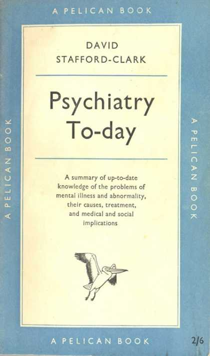 Pelican Books - 1954: Psychiatry Today (David Stafford-Clark)
