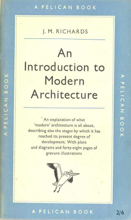 Pelican Books - 1956: An Introduction to Modern Architecture (J.M.Richards)