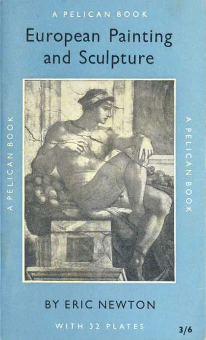 Pelican Books - 1956: European Painting and Sculpture (Eric Newton)