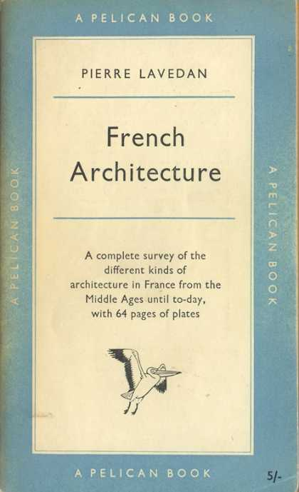 Pelican Books - 1956: French Architecture (Pierre Lavedan)
