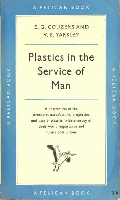Pelican Books - 1956: Plastics in the Service of Man (Couzens and Yarsley)