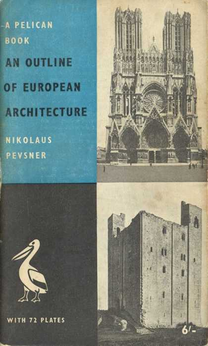 Pelican Books - 1957: An Outline of European Architecture (Nikolaus Pevnser)