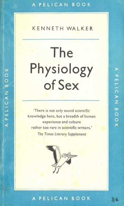 Pelican Books - 1957: The Physiology of Sex (Kenneth Walker)
