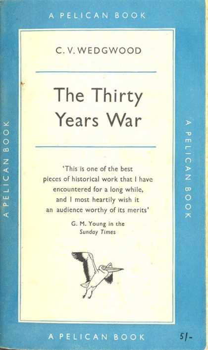 Pelican Books - 1957: The Thirty Years War (C.V.Wedgwood)