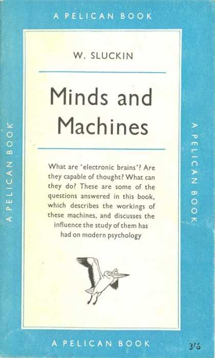Pelican Books - 1960: Minds and Machines (W.Sluckin)