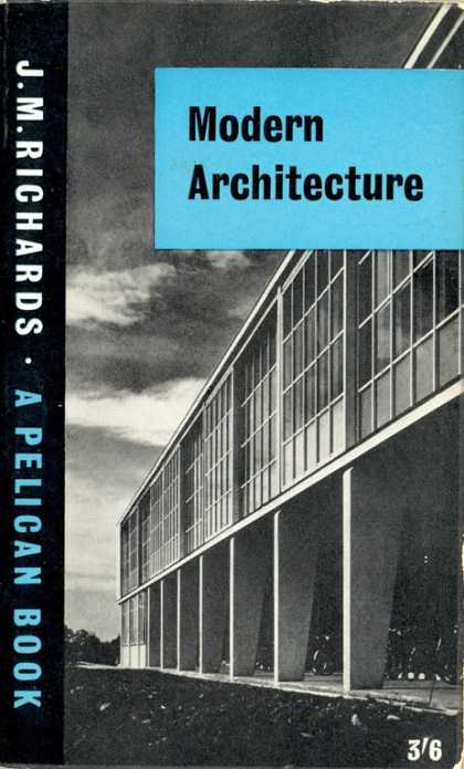 Pelican Books - 1960: Modern Architecture (J.M.Richards)