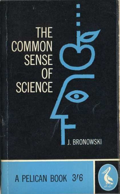 Pelican Books - 1960: The Common Sense of Science (J.Bronowski)