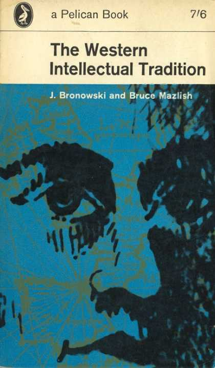 Pelican Books - 1960: The Western Intellectual Tradition (J.Bronowski and Bruce Mazlish)