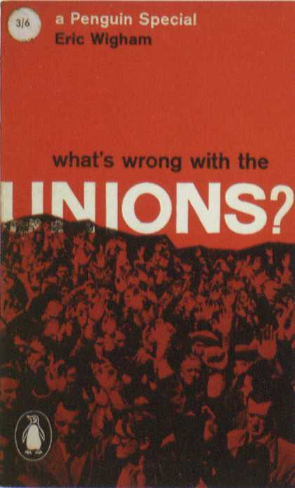 Penguin Books - What's Wrong With the Unions?