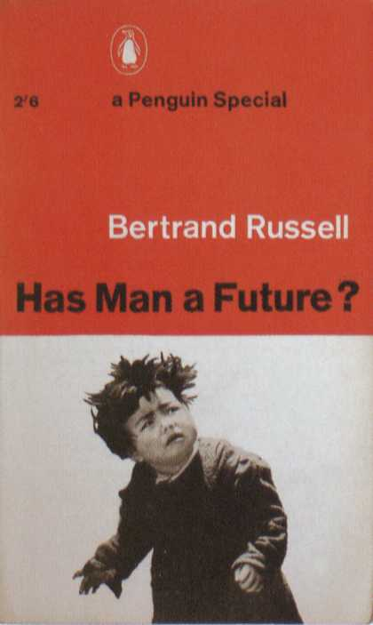 Penguin Books - Has Man a Future?