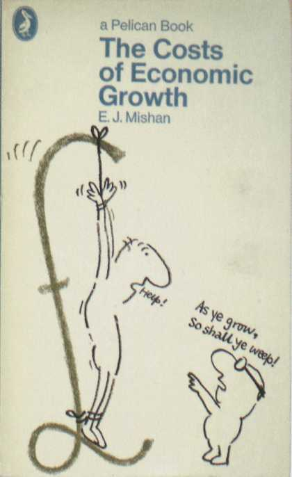 Penguin Books - The Costs of Economic Growth
